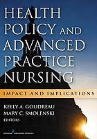 Health policy and advanced practice nursing : impact and implications