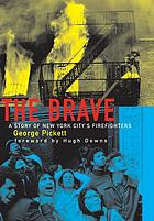 The brave : a story of New York City's firefighters