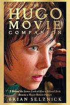The Hugo movie companion : a behind the scenes look at how a beloved book became a major motion picture