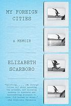 My foreign cities : a memoir