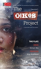 The Oikos Project : two plays