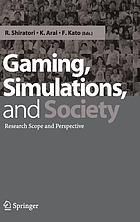 Gaming, simulations, and society : research scope and perspective