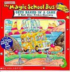 Scholastic's The magic school bus gets baked in a cake : a book about kitchen chemistry.