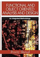 Functional and object oriented analysis and design : an integrated methodology
