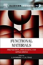 Functional Materials : Preparation, Processing and Applications.