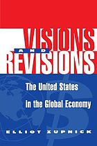 Visions and revisions : the United States in the global economy