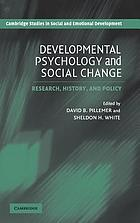 Developmental psychology and social change : research, history, and policy
