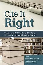 Cite it right : the SourceAid LLC guide to citation, research, and avoiding plagiarism