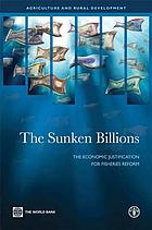 The sunken billions : the economic justification for fisheries reform.