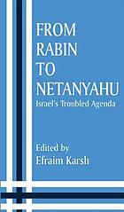 From Rabin to Netanyahu : Israel's troubled agenda