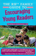 The RIF* family guide to encouraging young readers.