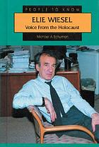Elie Wiesel : voice from the Holocaust