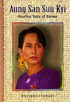 Aung San Suu Kyi : fearless voice of Burma