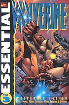 Stan Lee presents the essential Wolverine. Volume 3.