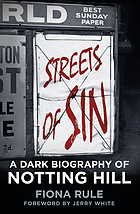 Streets of sin : a dark biography of Notting Hill