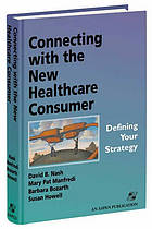 Connecting with the new healthcare consumer : defining you strategy