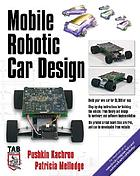 Mobile robotic car design