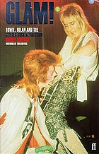 Glam! : Bowie, Bolan and the glitter rock revolution