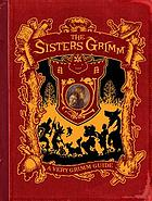 A very Grimm guide : inside the world of the Sisters Grimm, Everafters, Ferryport Landing, and everything in between