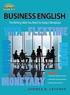 Business English : the writing skills you need for today's workplace