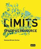 Limits : space as resource