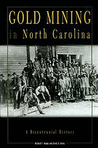 Gold mining in North Carolina : a bicentennial history