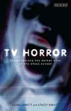 TV horror : investigating the dark side of the small screen