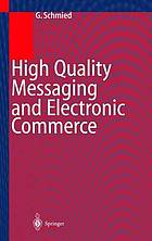 High quality messaging and electronic commerce : technical foundations, standards, and protocols