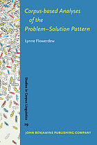 Corpus-based analyses of the problem-solution pattern : a phraseological approach