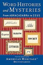 Word histories and mysteries : from abracadabra to Zeus