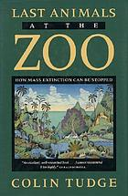 Last animals at the zoo : how mass extinction can be stopped