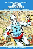 The Legion of Super-Heroes. The life and death of Ferro Lad