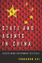 State and agents in China : disciplining government officials