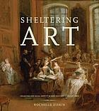 Sheltering art : collecting and social identity in early eighteenth-century Paris