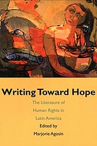 Writing toward hope : the literature of human rights in Latin America
