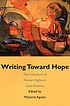 Writing toward hope : the literature of human... by  Marjorie Agosín