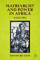 Matriarchy and power in Africa : Aneji Eko