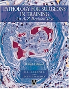 Pathology for surgeons in training : an A-Z revision text