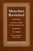Mencken revisited : author, editor & newspaperman