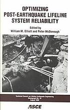 Optimizing post-earthquake lifeline system reliability : proceedings of the 5th U.S. Conference on Lifeline Earthquake Engineering, August 12-14, 1999, Sheraton Seattle Hotel and Towers, Seattle, Washington