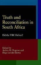 Truth and reconciliation in South Africa : did the TRC deliver?