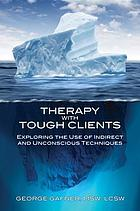 Therapy with Tough Clients.