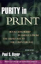 Purity in print : book censorship in America from the Gilded Age to the Computer Age