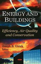 Energy and buildings : efficiency, air quality and conservation