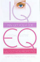 IQ may get you a job, EQ will get you promoted