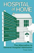 Hospital at home : the alternative to general hospital admission