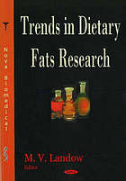 Trends in dietary fats research