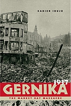 Gernika, 1937 : the market day massacre