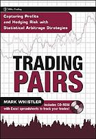 Trading pairs : capturing profits and hedging risk with statistical arbitrage strategies