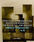Seven partly underground rooms and buildings for water, ice, and midgets